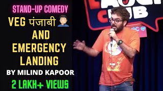 VEG Punjabi & Emergency Landing | Stand up Comedy by Milind Kapoor || Open MIC||