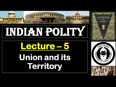 P5 : Union and It's Territory || SSC CGL / SSC CHSL / RAILWAYS / UPSC / UPPCS / CAPF SI / UPSSSC etc