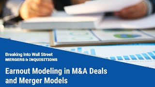 Earnout Modeling in M&A Deals and Merger Models