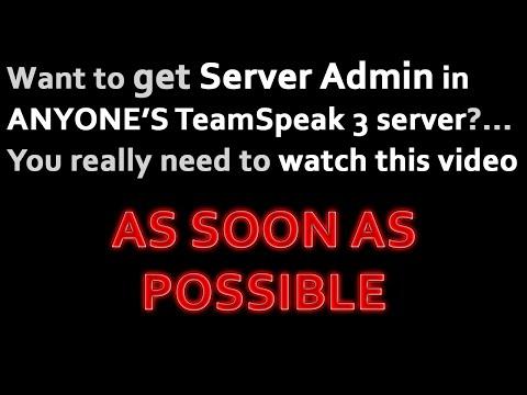Hack Server Admin in ANY TeamSpeak 3 server! really?.....