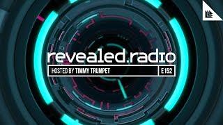 Revealed Radio 152 - Timmy Trumpet 2017 Video