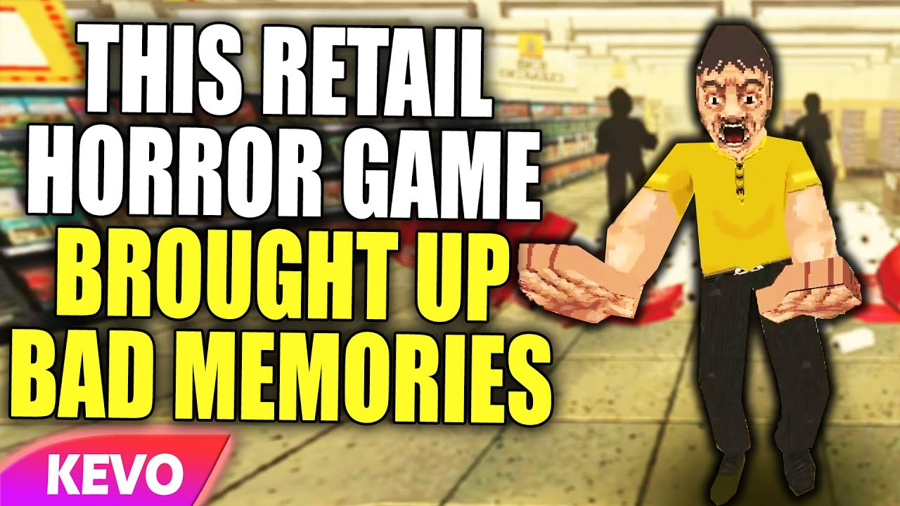 This Retail horror game brought up bad memories