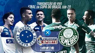 TRANSMISSÃO AO VIVO - FINAL COPA DO BRASIL SUB-20 - CRUZEIRO X PALMEIRAS! ⚪🔵🦊👊