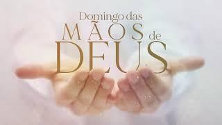 Domingo das Mãos de Deus