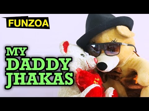 Funny Song Dedicated To Fathers   MY DADDY JHAKAS   Funzoa Mimi Teddy