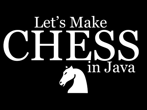 Let's Make Chess in Java!