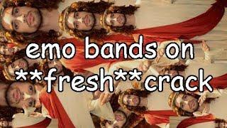 Emo Bands On *Fresh* Crack (For CrankThatFrank I Guess ???)
