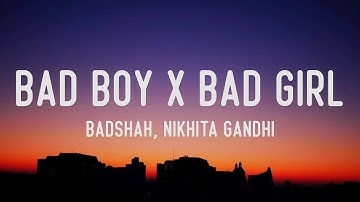 Badshah - Bad Boy x Bad Girl (Lyrics) Nikita Gandhi