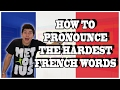 HARDEST WORDS TO PRONOUNCE IN FRENCH
