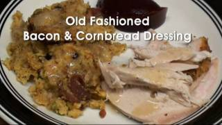 Old Fashioned Bacon & Cornbread Dressing - Fast & Easy!
