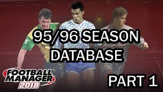Football Manager 2018 Experiment: 95/96 Season Database - FM18 Experiment - Part 1