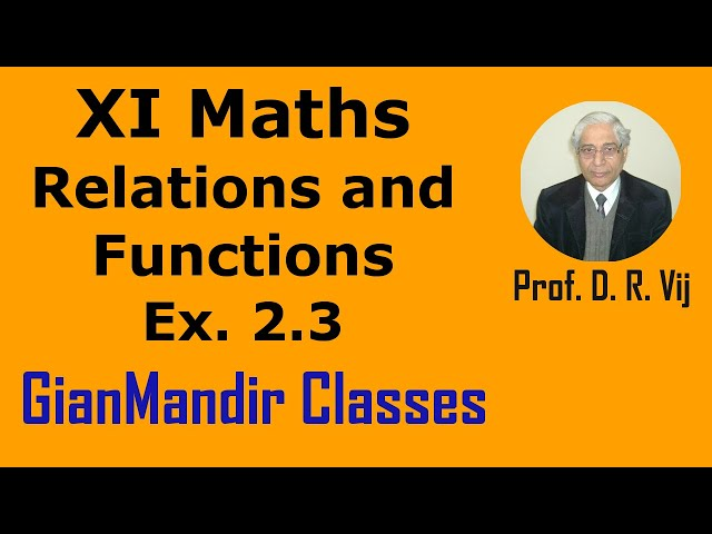 XI Mathematics - Relations and Functions - Exercise 2.3 by Divya Mam