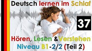 Deutsch lernen im Schlaf & Hören  Lesen und Verstehen Niveau B1 -  2/2 Teil 2 (37)