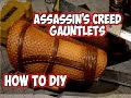 Assassin's Creed Cosplay Gauntlets how to DIY pt 1