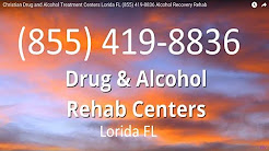 Christian Drug and Alcohol Treatment Centers Lorida FL (855) 419-8836 Alcohol Recovery Rehab