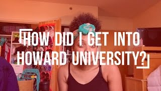 How Did I Get Into Howard University? (Accepted? Denied? Scholarships?)
