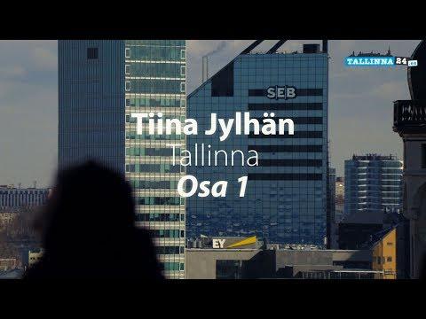 Tiina Jylhän Tallinna, Osa 1