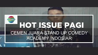 Cemen, Juara Stand Up Comedy Academy Indosiar - Hot Issue Pagi - 14/11/15
