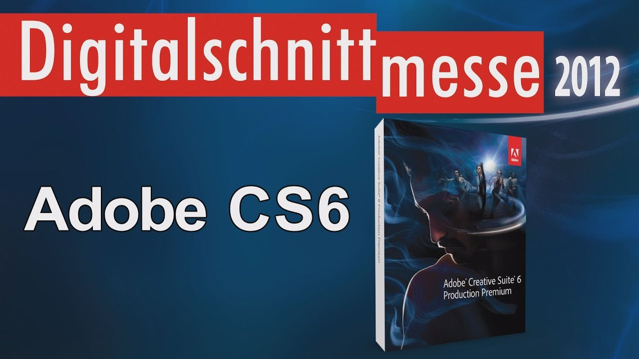 Adobe Creative Suite 6 Adobe Cs6 Digitalschnittmesse 2012 Youtube