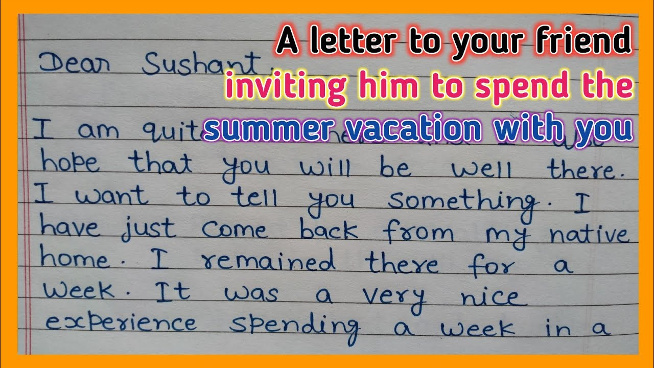 A Letter To Your Friend Inviting Him To Spend The Summer Vacation With You Informal Letter Youtube