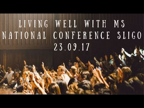 Living Well with MS. National Conference Sligo 23.09.17