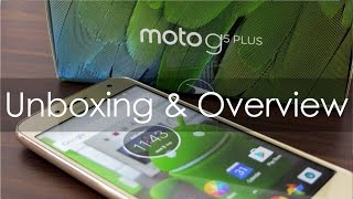 Moto G5 Plus Unboxing & Overview (Dual-Sim Indian Unit)