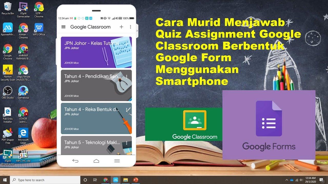 Cara Murid Menjawab Quiz Assignment Google Classroom Berbentuk Google Form Menggunakan Smartphone Youtube