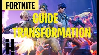 FORTNITE SAUVER THE WORLD TRANSFORMATION GUIDE