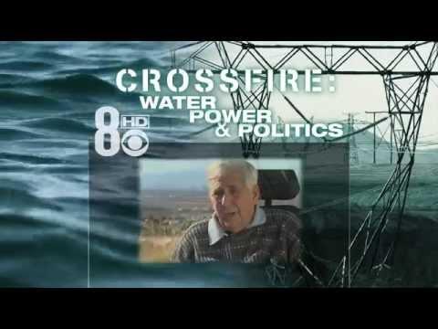 Crossfire:  Water, Power & Politics