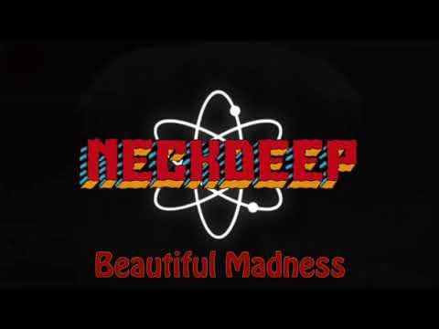 Neck Deep - Beautiful Madness (Bonus Track) Lyrics