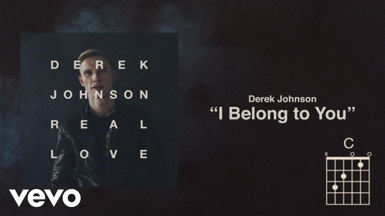 Derek Johnson I Belong To You Lyrics And Chords Youtube