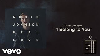 Derek Johnson - I Belong To You (Lyrics And Chords)