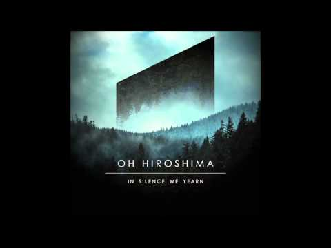 Oh Hiroshima - Holding Rivers