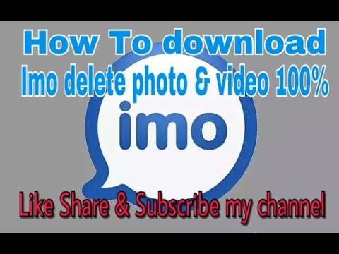 How to download IMO delete photos & video 100% 2019