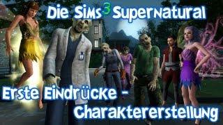 Die Sims 3 Supernatural - Erste Eindrücke [Part 1 / Charaktererstellung / HD]