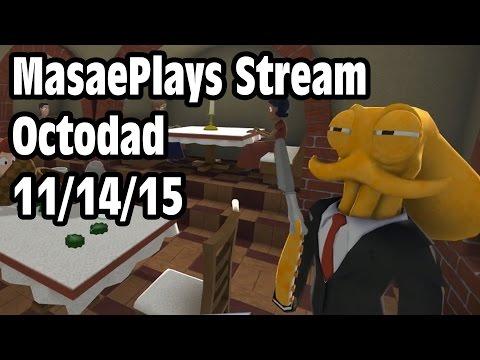 Stream Footage - 11/14/15: Octodad