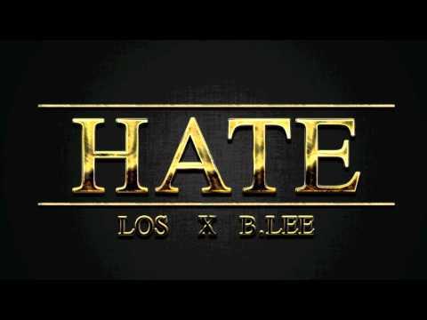 Hate - LOS ft B.Lee