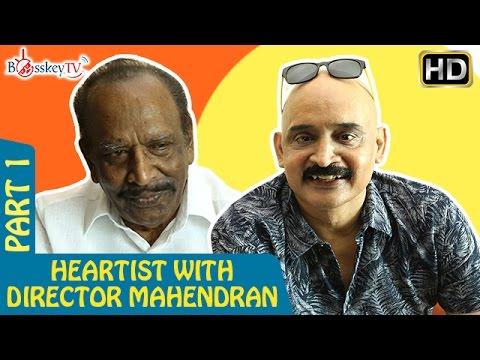 Director Mahendran on Rajini - Has extraordinary talent and very powerful eyes | Heartist | Part 1