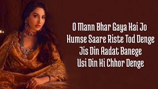 O Mann Bhar Gaya Hai Jo Humse | Chhor Denge (Lyrics) Nora Fatehi | Parampara | Sachet-Parampara