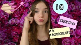 10 trików na paznokcie! / 10 hacks for nails!