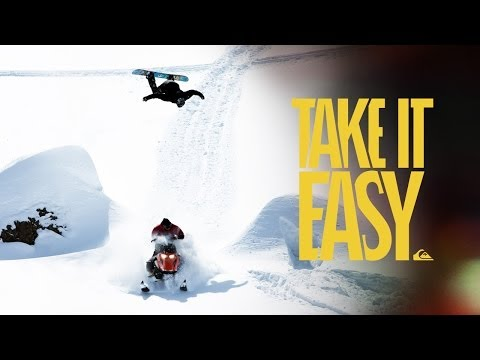 TAKE IT EASY - A Full Length Snowboarding Movie
