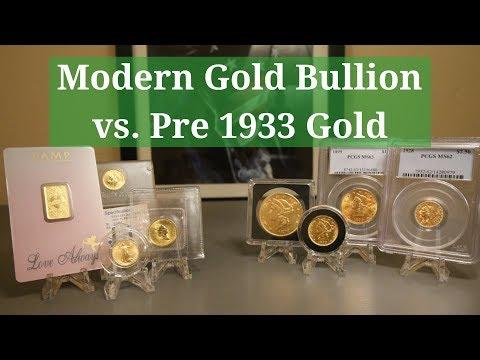 Modern Gold Bullion vs  Pre 1933 Gold