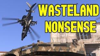 ArmA 3 | Wasteland Nonsense