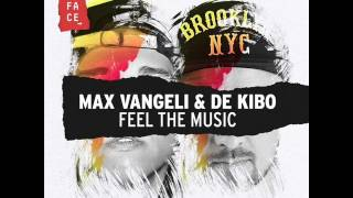 Max Vangeli & De Kibo - Feel the Music (Extended Mix)