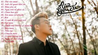 Trung Quân Idol 2016 - 2017 | Thánh Mưa - Tuyển Tập Những Bài Hát Mới Hay Nhất 2017