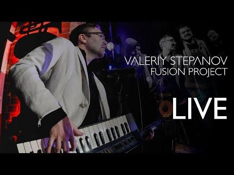 Valeriy Stepanov Fusion Project – Live