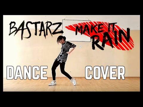 블락비 바스타즈 (Block B - BASTARZ) - Make It Rain [DANCE COVER]
