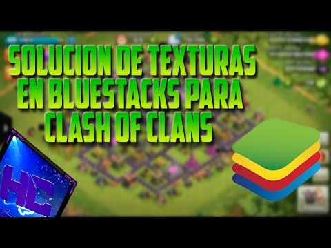 Solucionar Texturas Negras en Bluestacks | Clash of Clans