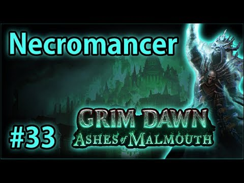 Malmouth: Steelcap District - Summoner Necromancer #33 - Let's Play Grim Dawn: Ashes of Malmouth