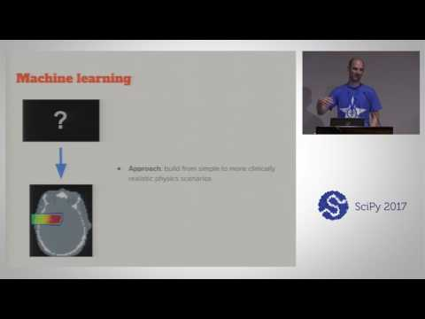 Calculating Radiation Doses for Tumor Treatment with Learning Algorithms | SciPy 2017 | Roy Keyes